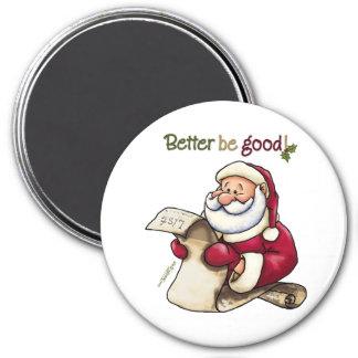 Santa Claus' List - Better Be Good Refrigerator Magnets