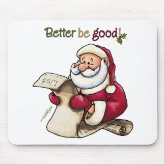 Santa Claus' List - Better Be Good Mouse Pad
