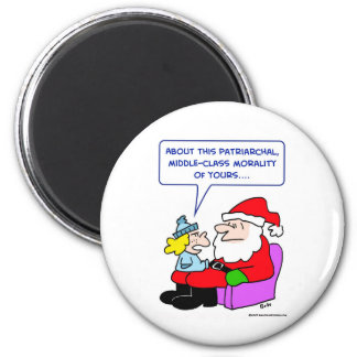 santa claus middle-class patriarchal morality 2 inch round magnet