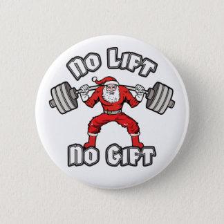 Santa Claus - No Lift, No Gift Pinback Button