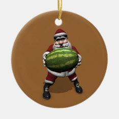 Santa Claus With Huge Watermelon Ceramic Ornament at Zazzle