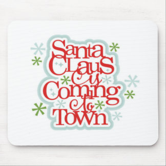 Santa Clause is Coming to Town Christmas Mouse Pad