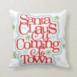 Santa Clause is Coming to Town Christmas Pillow