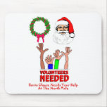 Santa Clause Needs Your Help At The North Pole Mousepad