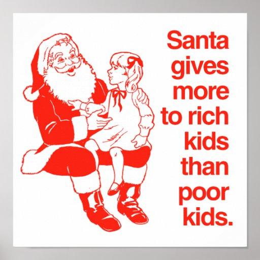 Santa da más a los niños ricos póster