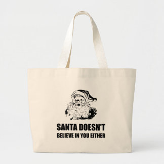 Santa Does Not Believe In You Either Large Tote Bag