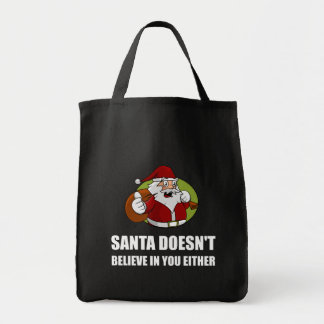 Santa Does Not Believe In You Either Tote Bag