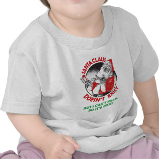 Santa Doesn t Exist-But I can t Read So it s ok T-shirt