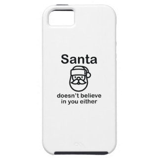 Santa Doesn't Believe In You Either iPhone SE/5/5s Case