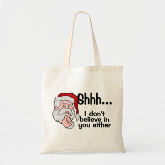 Santa Doesn't Believe In You Either Tote Bag