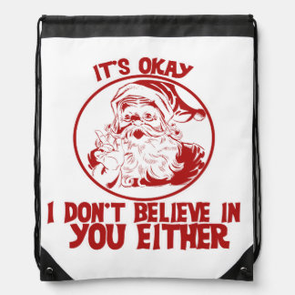 Santa doesn't believe in you for christmas drawstring bag