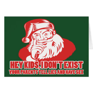 Santa doesn't exist greeting card