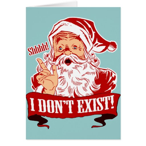 Santa Doesn't Exist Christmas Card