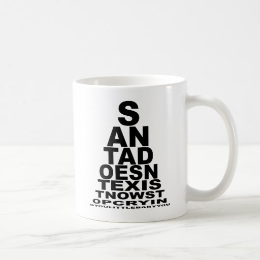 Santa doesn't exist classic white coffee mug