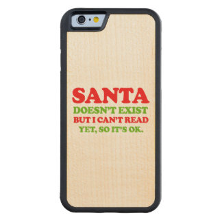 Santa doesn't exist -- Holiday Humor Carved® Maple iPhone 6 Bumper Case