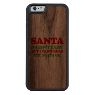 Santa doesn't exist -- Holiday Humor Carved® Walnut iPhone 6 Bumper Case
