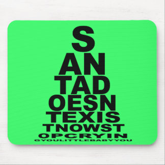 Santa doesn't exist mouse pad