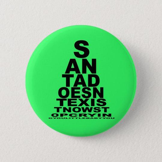Santa doesn't exist pinback button
