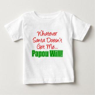 Santa Doesn't Papou Will Baby T-Shirt