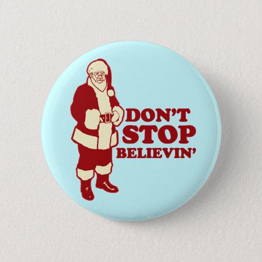 Santa, Don't Stop Believin' Button