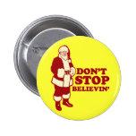 Santa, Don't Stop Believin' Buttons