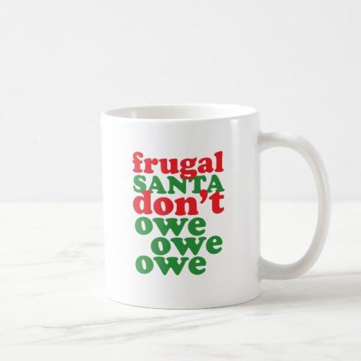 Santa frugal no debe debe debe taza básica blanca