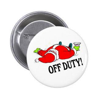 Santa fuera de servicio (bebido) pin redondo de 2 pulgadas