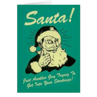 Santa Getting in your Stocking Funny Greeting Card
