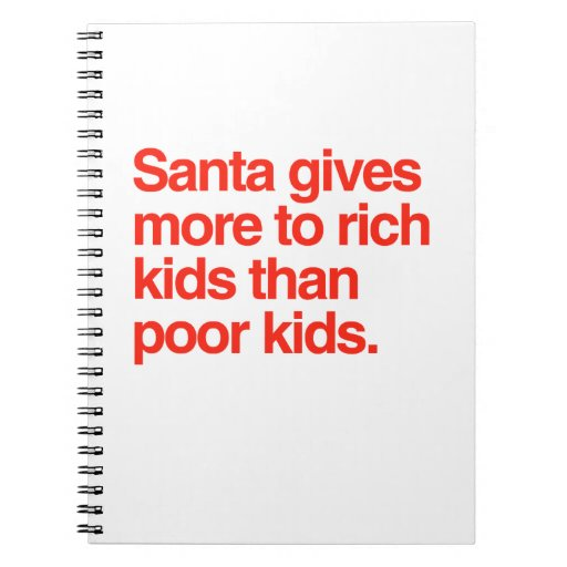 Santa gives more to rich kids than poor kids notebooks