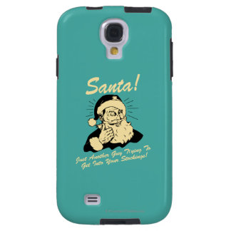 Santa! Guy Trying to Get In Your Stockings Galaxy S4 Case