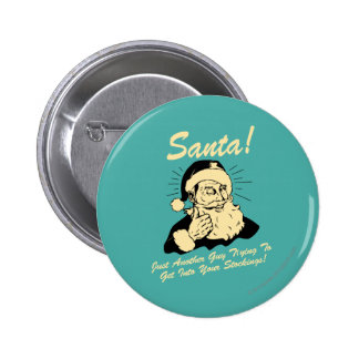 Santa! Guy Trying to Get In Your Stockings Pinback Button