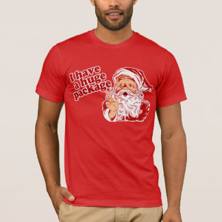 Santa Has a Huge Package T-Shirt