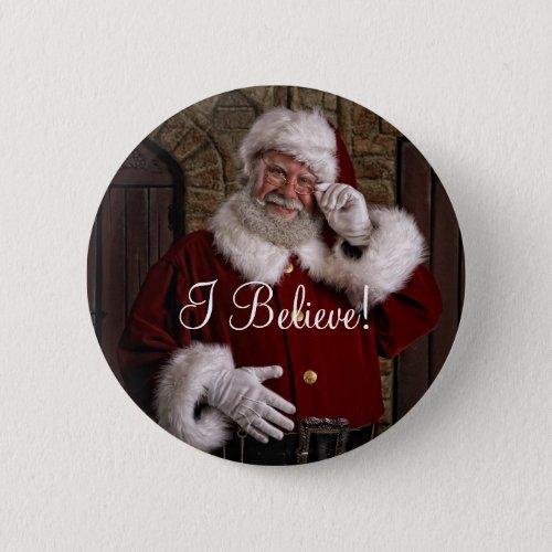 Santa I Believe Button