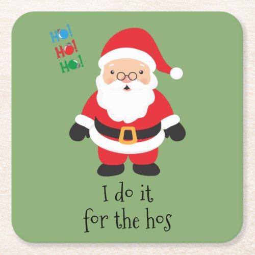 Santa I Do It For the Hos Christmas Square Paper Coaster