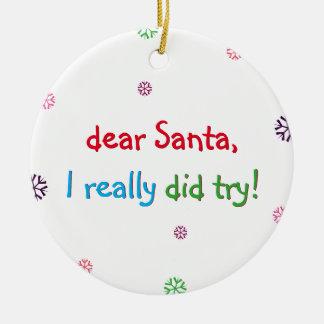 Santa I intentó realmente el ornamento del navidad Adorno Navideño Redondo De Cerámica