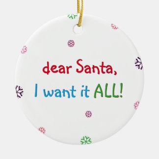 Santa I lo quiere todo el ornamento divertido del Adorno Navideño Redondo De Cerámica