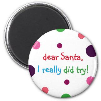 Santa I Really Did Try Kids Funny Christmas Magnet