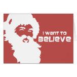 Santa - I want to believe Card