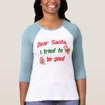 Santa, intenté ser bueno camisetas