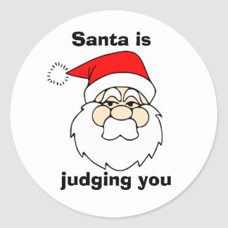Santa is judging you classic round sticker