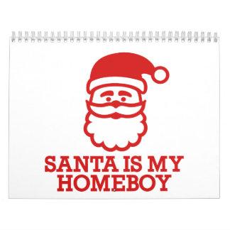 Santa is my homeboy calendar