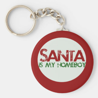 Santa is my Homeboy Keychain