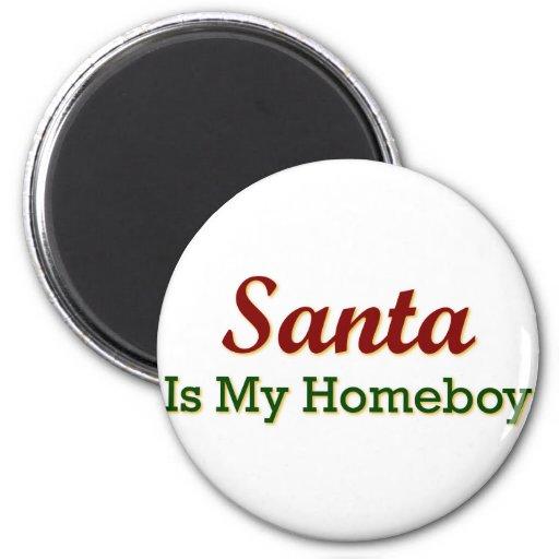 Santa Is My Homeboy Refrigerator Magnets