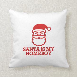 Santa is my homeboy pillows