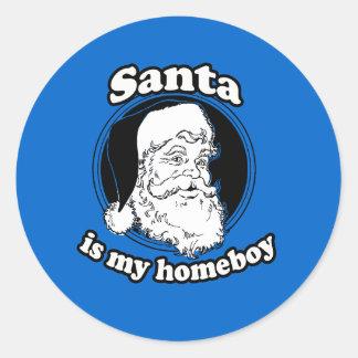 Santa is my homeboy round sticker