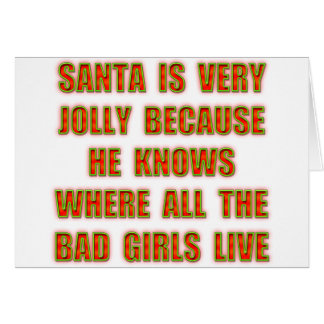 Santa Is Very Jolly Because He Knows Where All The Card
