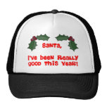 Santa,  I've Been Really Good This Year! Trucker Hat