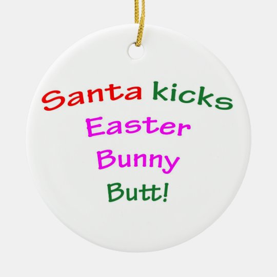 Santa Kicks Easter Bunny Butt! Ceramic Ornament