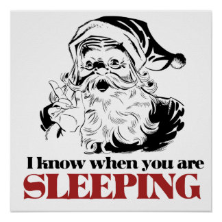 Santa knows when you are sleeping print