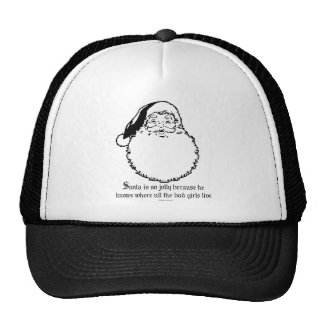 Santa knows where all the bad girls live trucker hat
